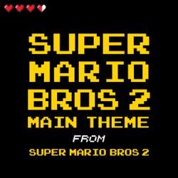 Album: Super Mario Bros 2 Main Theme Retro Classic Single by