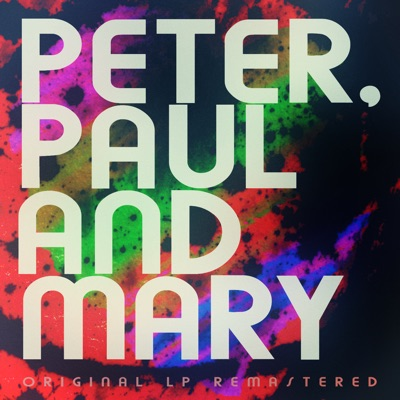 Peter, Paul and Mary (Remastered) - Peter Paul and Mary
