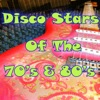 Disco Stars of the 70's & 80's
