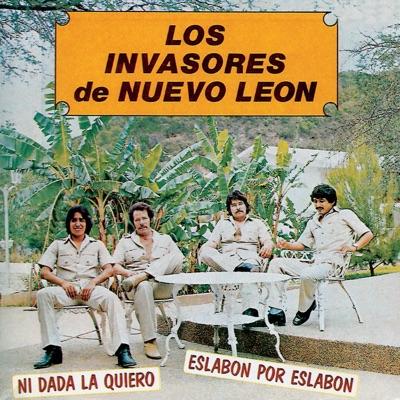 Ni Dada la Quiero - Los Invasores de Nuevo León