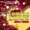 Compas Love : 100 % Tubes (Tous les meilleurs sons love de la décénnie)