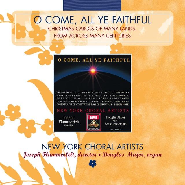 Douglas Major, Joseph Flummerfelt & New York Choral Artists - Joseph Dearest, Joseph Mine