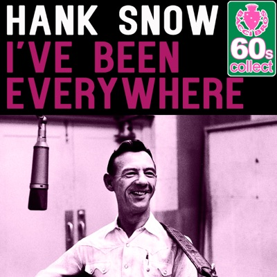 I've Been Everywhere (Remastered) - Single - Hank Snow