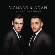 The Impossible Dream - Richard & Adam - Richard & Adam