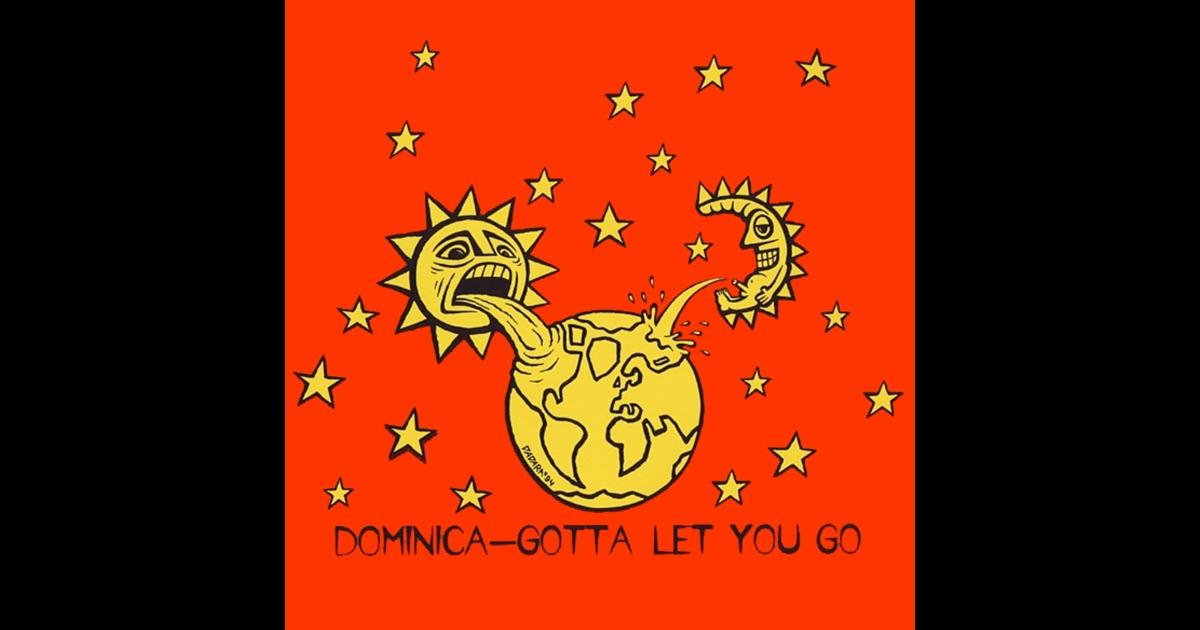 Dominica - Gotta Let You Go Part 1