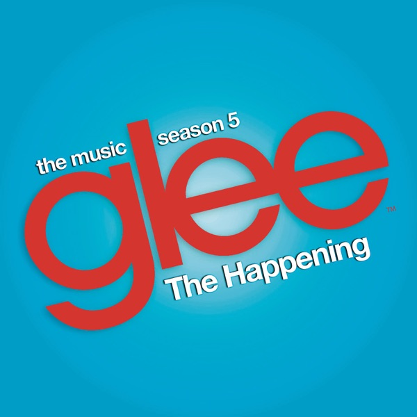 The Happening (Glee Cast Version) [feat. Adam Lambert & Demi Lovato] - Single