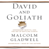 Malcolm Gladwell - David and Goliath: Underdogs, Misfits, And the Art of Battling Giants (Unabridged)  artwork
