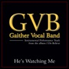 He's Watching Me (Performance Tracks) - EP, Gaither Vocal Band
