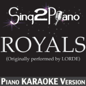 Royals (Originally Performed By Lorde) [Piano Karaoke Version]