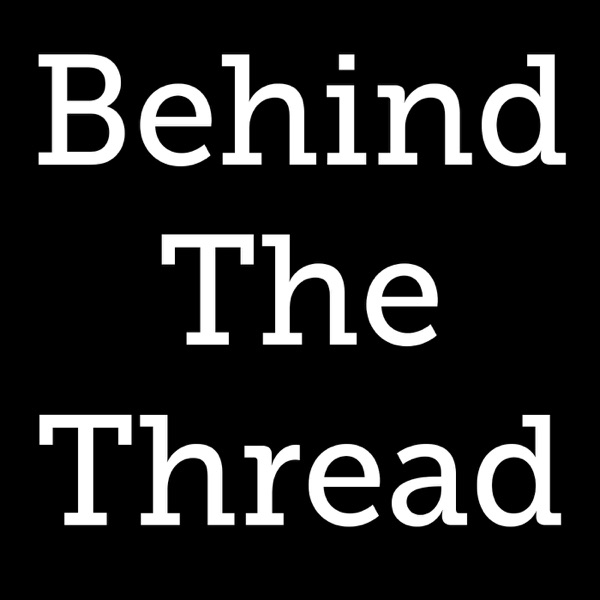 Behind The Thread