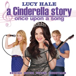 A cinderella story: once upon a song original motion picture.