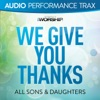 We Give You Thanks (Audio Performance Trax) - EP, All Sons & Daughters