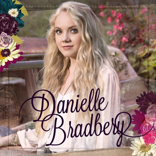 Danielle Bradbery - I Will Never Forget You