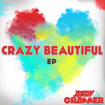 Crazy Beautiful - EP - Andy Grammer