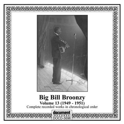 Big Bill Broonzy, Vol. 13 (1949-1951) - Big Bill Broonzy