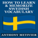 Anthony Metivier - How to Learn and Memorize Swedish Vocabulary...Using a Memory Palace Specifically Designed for the Swedish Language: Magnetic Memory Series (Unabridged)