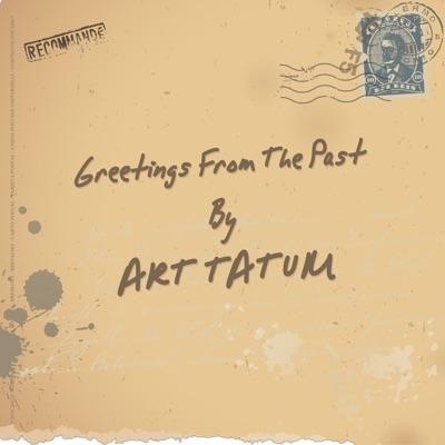 Greetings from the Past - Art Tatum