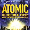 Jim Baggott - First War of Physics: The Secret History of the Atom Bomb 1939-1949 (Unabridged)  artwork