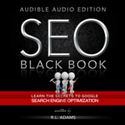 Download SEO Black Book: A Guide to the Search Engine Optimization Industry's Secrets: The SEO Series, Volume 1 (Unabridged) Audio Book
