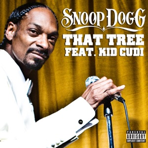 Snoop Dogg - That Tree feat. Kid Cudi