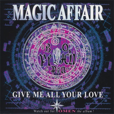 Give Me All Your Love - Single - Magic Affair