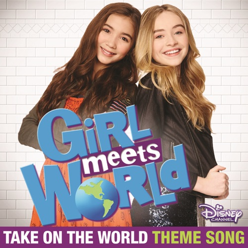 Rowan Blanchard & Sabrina Carpenter - Take on the World (Theme Song from