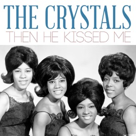 ‎Then He Kissed Me - Single by The Crystals on Apple Music