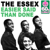 Easier Said Than Done (Remastered) - The Essex