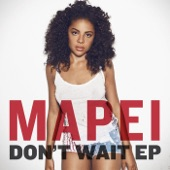 Mapei - Don't Wait