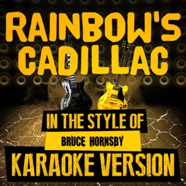 Rainbow's Cadillac (In the Style of Bruce Hornsby) [Karaoke Version