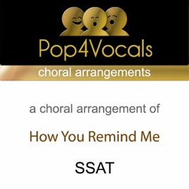 How You Remind Me (SSAT, Choral Arrangement) [In the Style of Nickelback]  by Pop4Vocals
