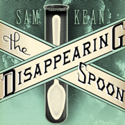 Download The Disappearing Spoon: And Other True Tales of Madness, Love, And the History of the World from the Periodic Table of the Elements (Unabridged) Audio Book