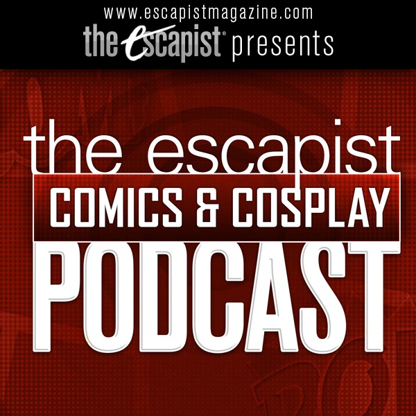 Escapist Podcast - Comics and Cosplay Video Podcast