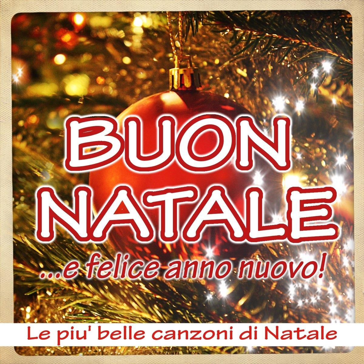 Auguri Di Buon Natale Canzone Testo.Buon Natale E Felice Anno Nuovo Le Piu Belle Canzoni Di Natale Di Italian Babies Su Apple Music