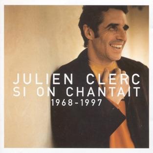 Si on chantait : 1968-1997 – Julien Clerc