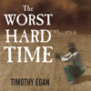 Timothy Egan - The Worst Hard Time: The Untold Story of Those Who Survived the Great American Dust Bowl (Unabridged)  artwork