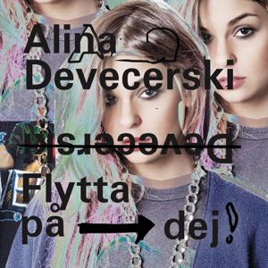 Alina Devecerski - Flytta På Dej