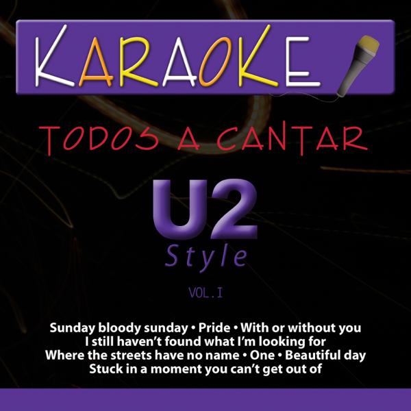 Todos a Cantar - Karaoke: U2 Style, Vol  1 (Karaoke Version) by Hernán  Carchak