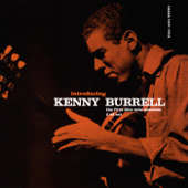 Introducing Kenny Burrell - The First Blue Note Sessions