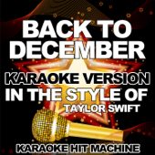 Back to December (In the Style of Taylor Swift) [Karaoke Version]