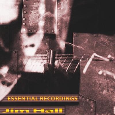Essential Recordings (Remastered) - Jim Hall