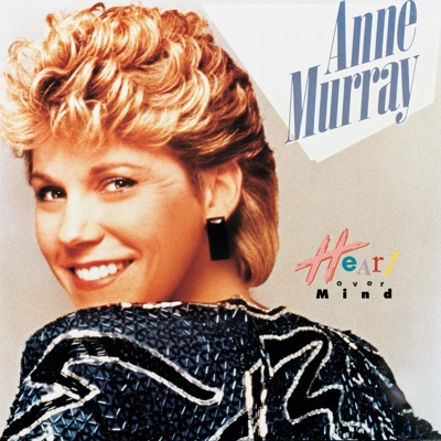 Heart Over Mind - Anne Murray