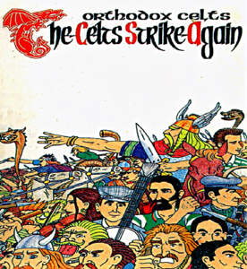 Orthodox Celts - The Celts Strike Again