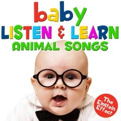 Baby Listen & Learn Animal Songs - The Einstein Effect