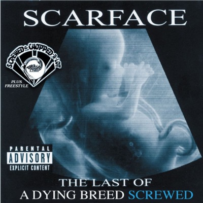 The Last of a Dying Breed (Screwed) - Scarface
