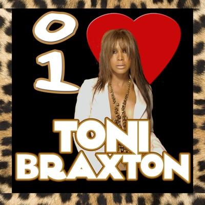 I Love Toni Braxton - Toni Braxton