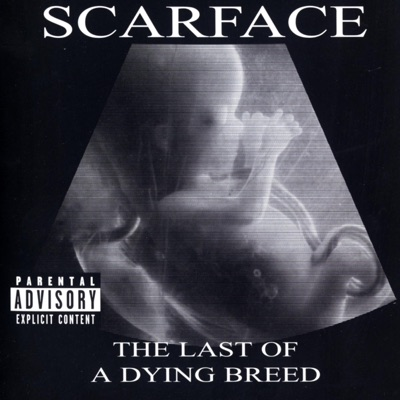 The Last of a Dying Breed - Scarface