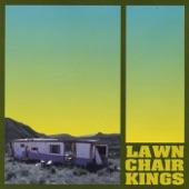 Lawn Chair Kings - Tear It All Apart