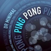 Dr Minimal - Ping Pong Stuff