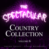 Various Artists - The Spectacular Country Collection, Vol. 6 - Seminal Artists - Classic Recordings artwork